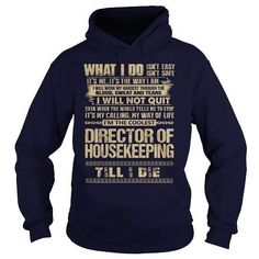 Awesome Tee For Director Of Housekeeping T Shirts, Hoodies Sweatshirts. Check price ==► http://store.customtshirts.xyz/go.php?u=https://www.sunfrog.com/LifeStyle/Awesome-Tee-For-Director-Of-Housekeeping-91811794-Navy-Blue-Hoodie.html?41382
