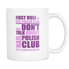 You Don't Talk About Nail Polish Club | Pretty Fierce White Coffee Mug