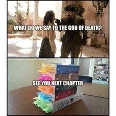 - ¿Qué le decimos al dios de la muerte? - Hasta el próximo capítulo.