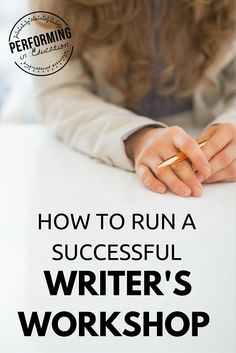 How to run a successful writer's workshop