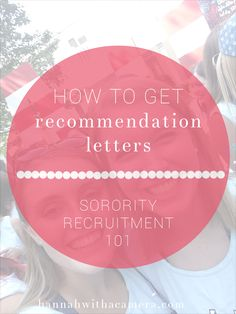 If you're going through sorority recruitment this fall, this article explains everything you need to know about getting recommendation letters!