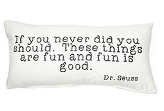 Dr. Seuss | If you never did you should.  These things are fun and fun is good.