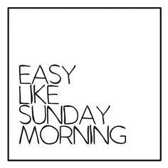 Easy like sunday morning ❥