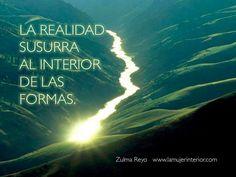 """""""La realidad susurra al interior de las formas"""" Zulma Reyo #LaMujerInterior"""
