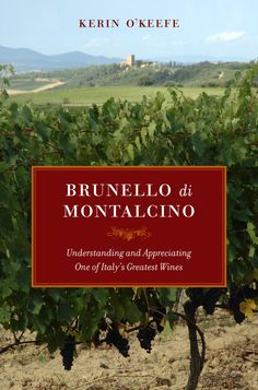 Brunello di Montalcino by Kerin O'Keefe, UC Press, 312 pages, is available worldwide now.