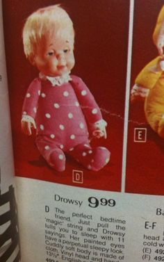 Drowsy Doll. I still have mine from 37 years ago. And my dad bought me a new one for Christmas in 2000. They sit together! Now I'm on the search for my grandbaby one!