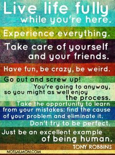 LIVE LIFE FULLY ... tres-AWESOME quote by Anthony Robbins via Healing with Art (from Facebook)
