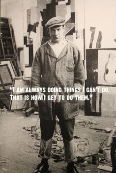 """""""I am always doing things I can't do, that is how I get to do them."""" ~Pablo Picasso  (@LittleBearProd)"""