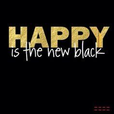 Happy is the new black #peaceloveworld #happy #happyisthenewblack #happiness #quote