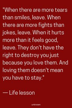 When there are more tears than smiles leave. When there are more fights than j - love quotes deep life lessons - When there are more tears than smiles leave. When there are more fights than j - Lesbian Love Quotes, Love Quotes For Her, Arabic Love Quotes, Great Quotes, Quotes To Live By, Inspirational Quotes, Quotable Quotes, Wisdom Quotes, True Quotes