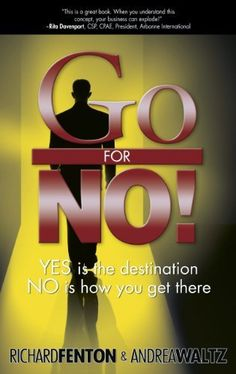 Go for No! Yes is the Destination, No is How You Get There by Andrea Waltz, http://www.amazon.com/gp/product/B00507TDJM/ref=cm_sw_r_pi_alp_DgnYqb012X42M