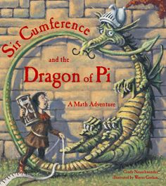 Sir Cumference And The Dragon Of Pi By Cindy Neuschwander . Sir Cumference and the Dragon of Pi by Cindy Neuschwander - History Math Books, Math Literature, Kid Books, Science Books, Reading Books, Reading Sites, Class Books, Story Books, Sr1