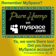 Who Remembers When We Used To Rock #MySpace? #PureHemp #TheOriginal #Hemp #RollingPapers