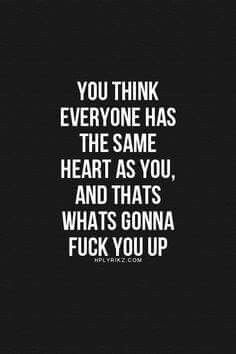 Unfortunately no matter how much you try and be kind to others, some people are just go and stab you in the back-- after you have given them what they want of course!