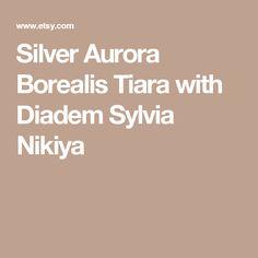 Silver Aurora Borealis Tiara with Diadem Sylvia Nikiya