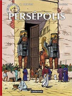Amazon.fr - Les voyages d'Alix : Persépolis - Cédric Hervan, Jacques Martin, Micheline Pochez - Livres