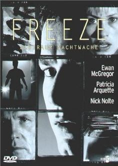 Freeze - Albtraum Nachtwache  1997 USA      Jetzt bei Amazon Kaufen Jetzt als Blu-ray oder DVD bei Amazon.de bestellen  IMDB Rating 6,2 (10.928)  Darsteller: Ewan McGregor, Patricia Arquette, Josh Brolin, Lauren Graham, Nick Nolte,  Genre: Drama, Horror, Thriller,  FSK: 16