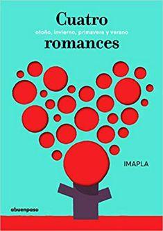 """Imapla. """"Cuatro romances"""", Editorial A vuen paso All Locations, Romance, Conte, Chart, Movie Posters, Editorial, Children's Literature, New Books, Books To Read"""