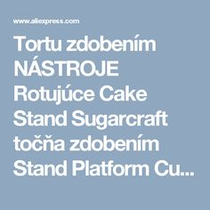Tortu zdobením NÁSTROJE Rotujúce Cake Stand Sugarcraft točňa zdobením Stand Platform Cupcake stojan tortu Plate nastroje-in gramofóny z Dom a záhrada o Aliexpress.com |  Alibaba Group