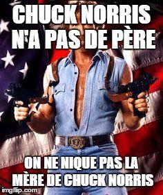 Chuck Norris est né le 10 mars 1940, il a 75 ans cette année. L'occasion pour nous de regrouper toutes les meilleures blagues sur Chuck Norris. Voici la liste des meilleures vannes sur Chuck Norris. 1. 2. 3.