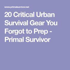 20 Critical Urban Survival Gear You Forgot to Prep - Primal Survivor