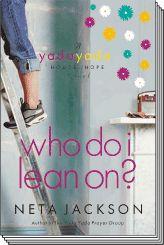Neta Jackson: Who Do I Lean On? #3 House of Hope Series