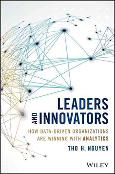 Leaders and Innovators: How Data-driven Organizations Are Winning With Analytics