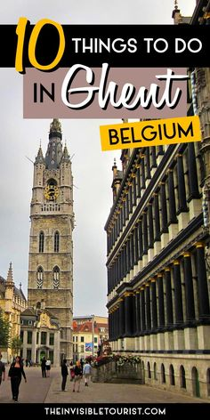 10 Things to do in Ghent: The Gem of Belgium. The Invisible Tourist. Travel in Europe. Europe Travel Guide, Europe Destinations, Europe Packing, Bruges, Cool Places To Visit, Places To Go, Travel Around The World, Around The Worlds, Ghent Belgium