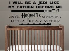 Star Wars Hogwarts Harry Potter Nursery Decal, I will be a Jedi like my father before me until I get my Hogwarts letter like my mother decal