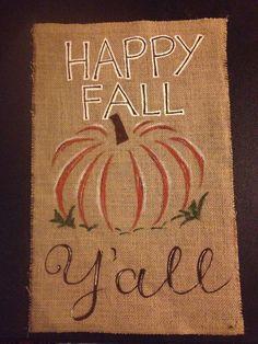 Hand painted burlap garden flag or door hanger. Happy Fall Yall with pumpkin.