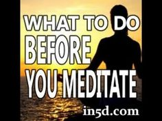 What to do BEFORE You Meditate | in5d.com---really great pre-meditation I went deep...sooo good!!