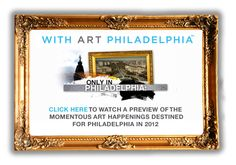 """Watch a preview of the momentus art happenings destined for Philadelphia in 2012"""