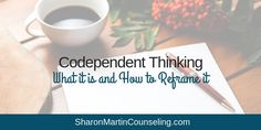 Codependent Thinking: What It Is and How to Reframe It Positive Self Talk, Negative Self Talk, Negative Thoughts, Sharon Martin, Low Self Worth, Self Fulfilling Prophecy, Everyone Makes Mistakes, My Values, Negative Thinking