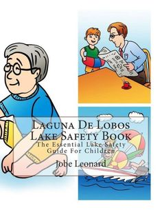 Laguna de Lobos Lake Safety Book: The Essential Lake Safety Guide for Children