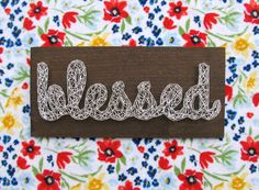 Made to order custom string art blessed sign by Blossomingburlap on etsy