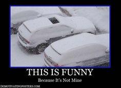 Google Image Result for http://www.demotivatingposters.com/wp-content/uploads/2011/08/demotivational-posters-demotivational-poster-demotivating-posters-poster-funny-posters-denotivating-demotivational-sunroof-snowing.jpg