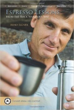 Espresso Lessons From The Rock Warrior's Way: Amazon.co.uk: 9780974011233: Books