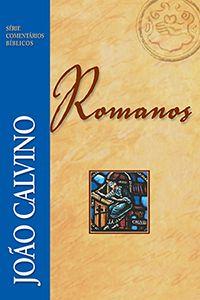 Comentário de Romanos :: Editora Fiel - Apoiando a Igreja de Deus
