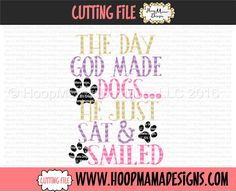 The Day God Made Dogs He Just Sat and Smiled SVG by HoopMamaSVG