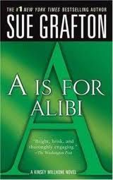 A Is For Alibi, first in the Kinsey Millhone series...fun summer reads