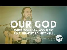 Our God Tutorial (Chris Tomlin, Matt Redman) - with Chord Chart    There is a reason why Chris Tomlin writes the songs that every church sings, and Our God is a great example. When you play this one, think of it as a constant build from the beginning of the song to the bridge, which is a lot of fun to sing.