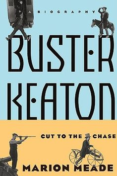 Buster Keaton: Cut To The Chase