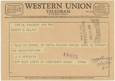 Telegram from James Meredith to Robert Ellis, Registrar of the University of Mississippi, 1962    After a series of legal battles, James Meredith became the first African American accepted at the segregated University of Mississippi. Backed by a Supreme Court ruling, heattempted to register at the Ole Miss campus in Oxford on September 20, 1962 but was personally blocked by Mississippi Governor Ross Barnett.