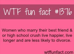 Why you should marry your best friend or high school crush WTF FUN FACTS HOME / SEE tagged/love and relationship FACTS. I know so many stories of women whose high school crush turned out to be demon dogs. Love Facts, Wtf Fun Facts, Funny Facts, Random Facts, Crazy Facts, Strange Facts, Random Stuff, Dumb Facts, Alien Facts