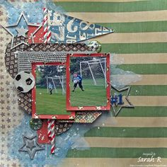 Scattered Pictures and Memories: #1 (Goalie) Mixed Media Layout ~ Creative Embellishments July Challenge.