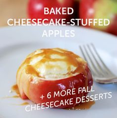 Baked Cheesecake-Stuffed Apples — and 6 More Fall Cheesecake Desserts!