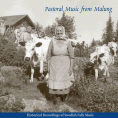 Historical Recordings of Swedish Folk Music III: Pastoral Music From Malung  - album cover