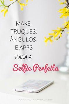 Todas as dicas para você tirar a selfie perfeita!