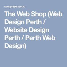 The Web Shop (Web Design Perth / Website Design Perth / Perth Web Design)