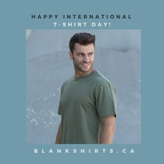 Happy international t-shirt day! Blank T Shirts, Day